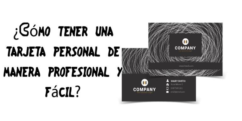 ¿Cómo tener una tarjeta personal de manera profesional y fácil?
