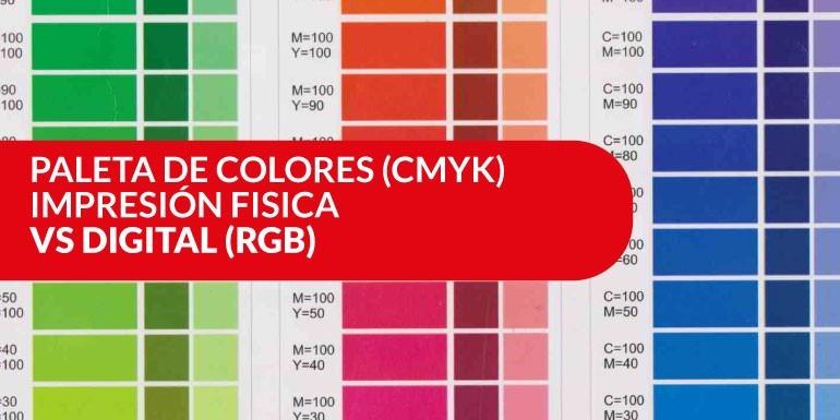 Paleta de colores (CMYK) - impresión fisica vs la digital (RGB)