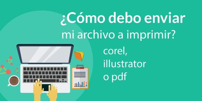 ¿Cómo enviar mi archivo a la imprenta o empresa que me hará las impresiones? ¿en que formato enviar?